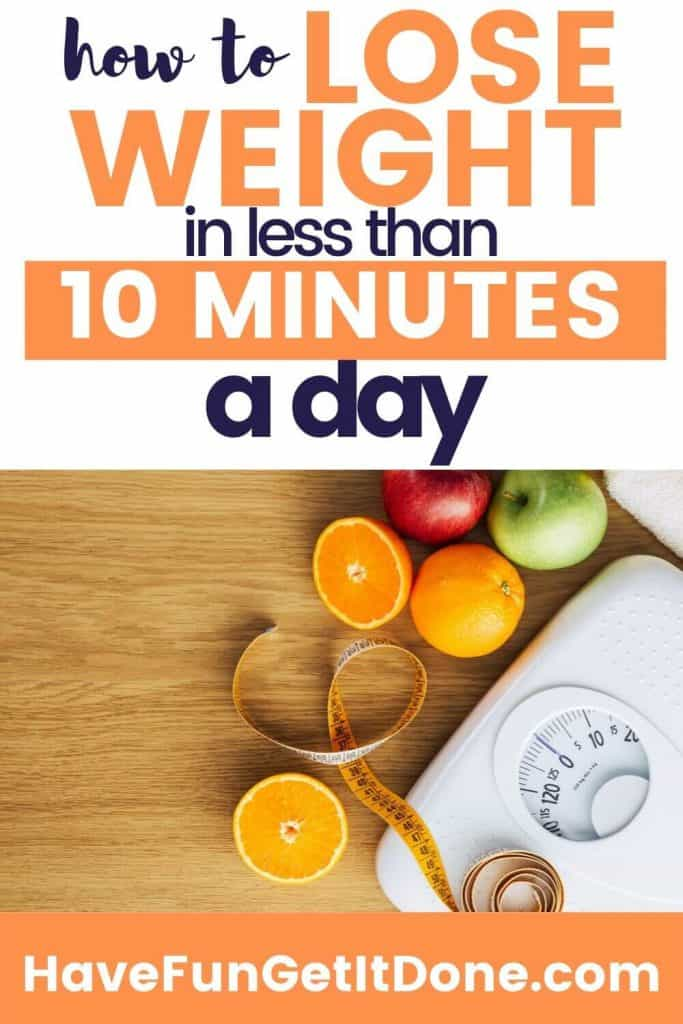 scale with measuring tape and fruit, text reads: how to lose weight in less than 10 minutes a day