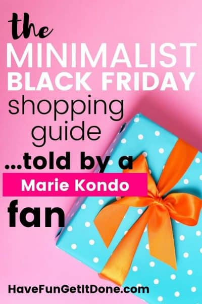 Gift with pretty polka dot blue wrapping paper and orange bow, text reads: Minimalist Black Friday shopping guide...told by a Marie Kondo fan