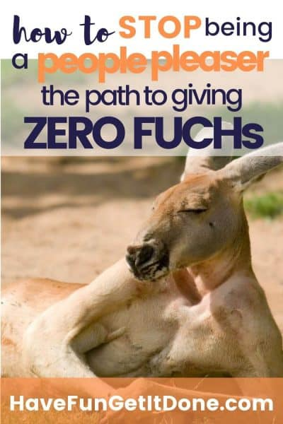 Kangaroo just chilling like a human, text over image reads: how to stop being a people pleaser, the path to giving zero fuchs